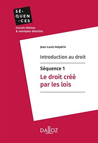 Couverture du livre Introduction au droit - Séquence 1. Le droit créé par les lois (Séquences - Introduction au droit)