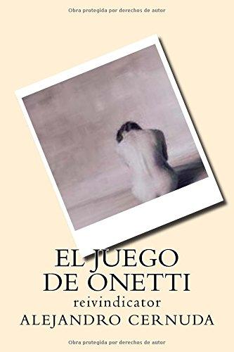 Portada del libro 1: El juego de Onetti: Volume 1 (Reivindicator)
