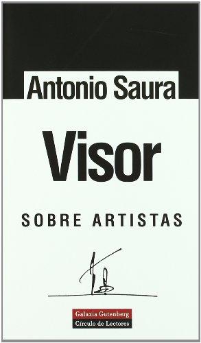 Visor: Sobre artistas (Ensayo) por Antonio Saura