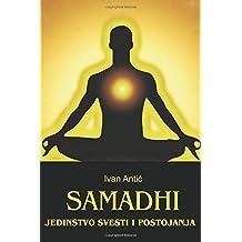 Samadhi: Jedinstvo svesti i postojanja