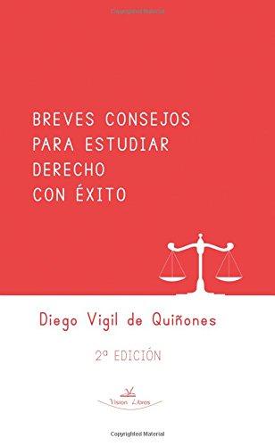 Breves consejos para estudiar derecho con éxito: 2ª Edición (Ensayos: Serie sobre educación)