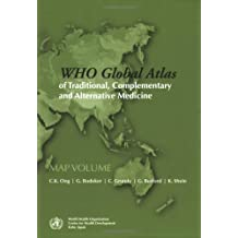 WHO Global Atlas of Traditional, Complementary and Alternative Medicine: Produced by the WHO Kobe Centre: Text and Map Volumes by G. Bodeker (2005-04-28)