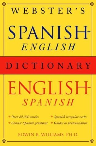 Webster's Spanish-English/English-Spanish Dictionary by Edwin B. Williams (2004-08-03)