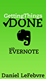 Getting Things Done with Evernote (English Edition)