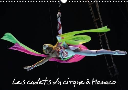 Les cadets du cirque à Monaco : New Generation est le spectacle consacré aux cadets du cirque au Festival International du Cirque de Monte-Carlo, les futurs stars. Calendrier mural A3 horizontal 2016