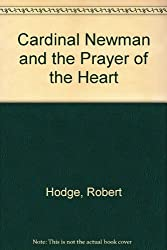 Cardinal Newman and the Prayer of the Heart