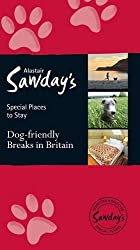 Dog Friendly Breaks in Britain: Alastair Sawday's Guide to the Best Dog Friendly Pubs, Hotels, B&Bs and Self-Catering Places in Britain (Alastair Sawday's Special Places to Stay)
