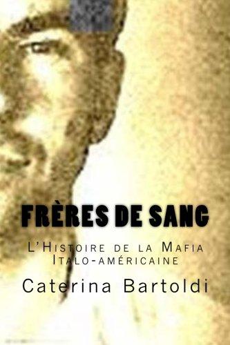 Frères de Sang: L'Histoire de la Mafia Italo-américaine