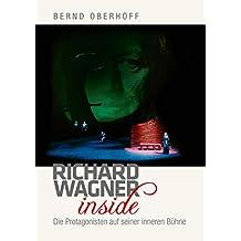 Richard Wagner inside: Die Protagonisten auf seiner inneren Bühne