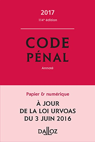 Code pnal 2017, annot (Codes Dalloz Universitaires et Professionnels)