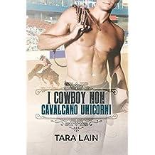 I cowboy non cavalcano unicorni (I cowboy non... Vol. 2) (Italian Edition)