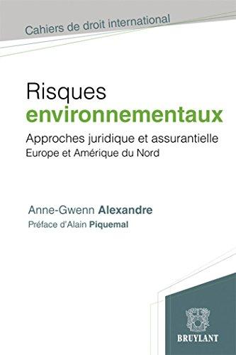 Les risques environnementaux: Approche juridique et assurantielle