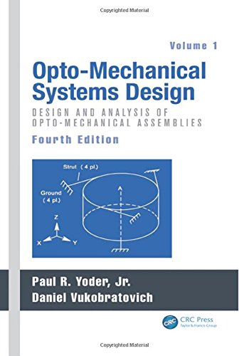 Opto-Mechanical Systems Design, Volume 1: Design and Analysis of Opto-Mechanical Assemblies (Les Paul Assembly)