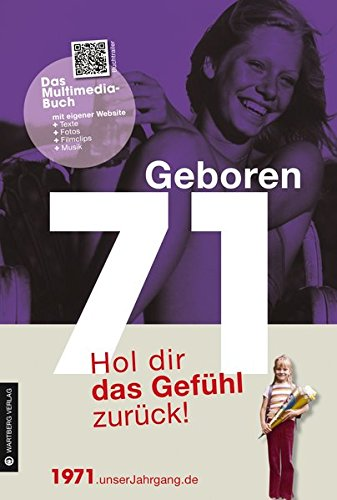 Geboren 1971- Das Multimedia Buch: Hol dir das Gefühl zurück! (Geboren 19xx - Hol dir das Gefühl zurück!) Buch-Cover