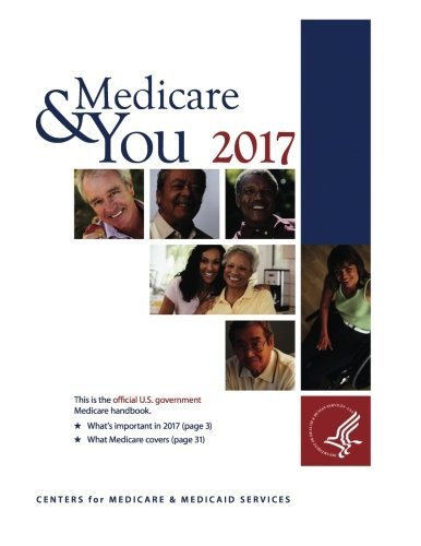 Medicare & You 2017: This is the official U.S. Government Medicare handbook by Centers for Medicare & Medicaid Services (2016-09-24)