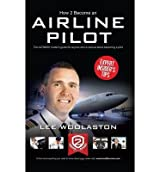 [(How to Become an Airline Pilot)] [ By (author) Lee Woolaston ] [April, 2012]