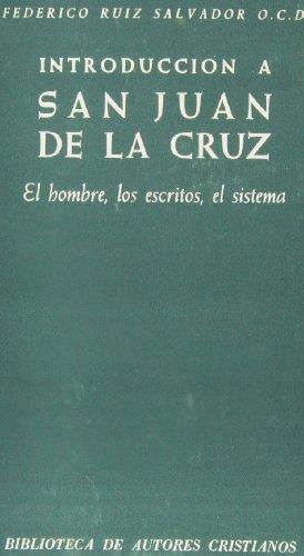 Introducción a San Juan de la Cruz. El hombre, los escritos, el sistema (NORMAL) por Federico Ruiz Salvador
