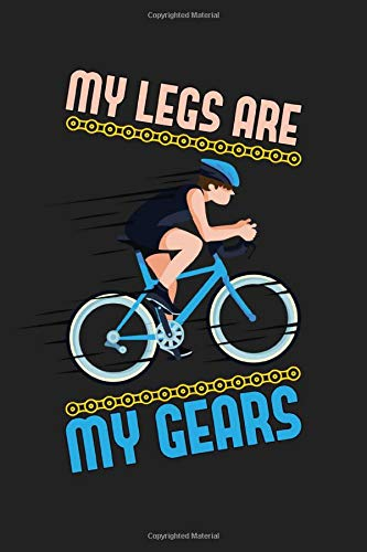 My Legs Are My Gears: 120 Blank Lined Page Softcover Notes Journal | College Ruled Composition Notebook | 6x9 Blank Line