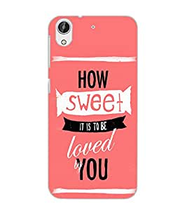 HTC DESIRE 626 + HOW SWEET Back Cover by PRINTSWAG