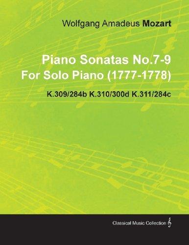 Piano Sonatas No.7-9 by Wolfgang Amadeus Mozart for Solo Piano (1777-1778) K.309/284b K.310/300d K.311/284c by Wolfgang Amadeus Mozart (2010-11-23)