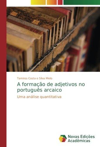A formação de adjetivos no português arcaico: Uma análise quantitativa