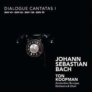 J. S. Bach: Dialogue Cantatas l – BWV 49, 60, 140, 59