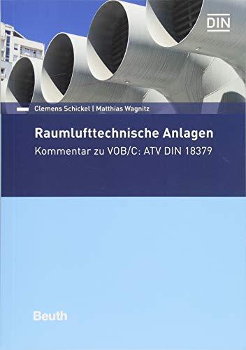 Raumlufttechnische Anlagen: Kommentar zu VOB/C: ATV DIN 18379 (Beuth Kommentar)