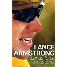 Lance Armstrong: Tour de Force by Daniel Coyle (2006-05-15)