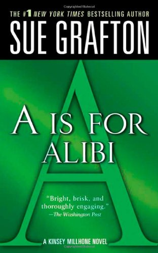 a Is for Alibi: A Kinsey Millhone Mystery (Kinsey Millhone Mysteries (Paperback))