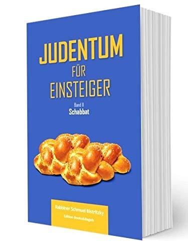 Judentum für Einsteiger: Band II Schabbat