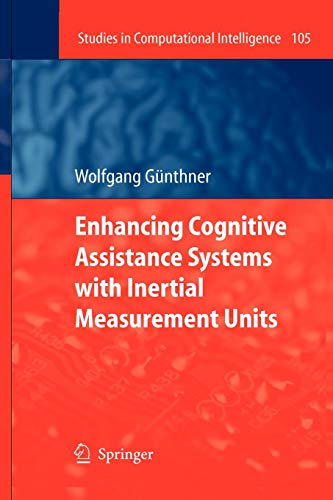 Enhancing Cognitive Assistance Systems with Inertial Measurement Units (Studies in Computational Intelligence, Band 105) -