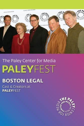 2005 PaleyFest: Boston Legal by Betty White, William Shatner, James Spader, David E. Kelley Rene Auberjonois