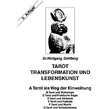 Tarot, Transformation und Lebenskunst. Übungs- und Materialsammlung zum Selbststudium der Tarot/Tarot und Mystik