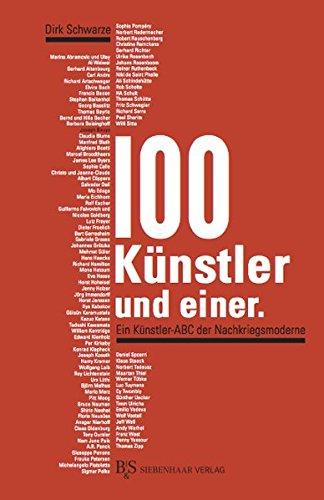 100 Künstler und einer.: Ein Künstler-ABC der Nachkriegsmoderne