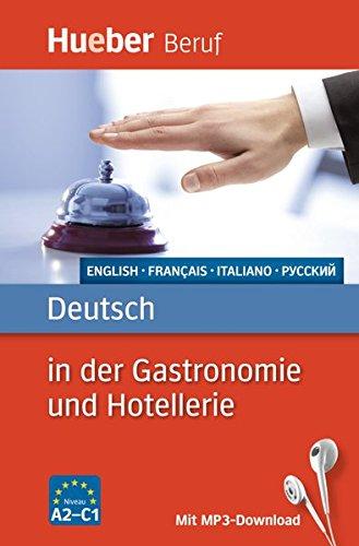 Deutsch in der Gastronomie und Hotellerie: Englisch, Französisch, Italienisch, Russisch / Buch mit MP3-Download (Berufssprachführer)