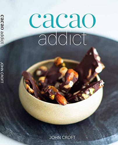 Cacao Addict a dekadent Gesunde Schokolade Rezeptbuch mit Superfoods, ätherischen Ölen in Lebensmittelqualität und biologischer Güte. Inklusive Thermomix Anleitung in jedem Rezept. -