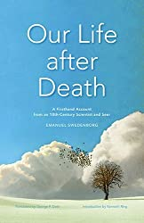 Our Life after Death: A Firsthand Account from an 18th-Century Scientist and Seer by EMANUEL SWEDENBORG (2013-10-31)