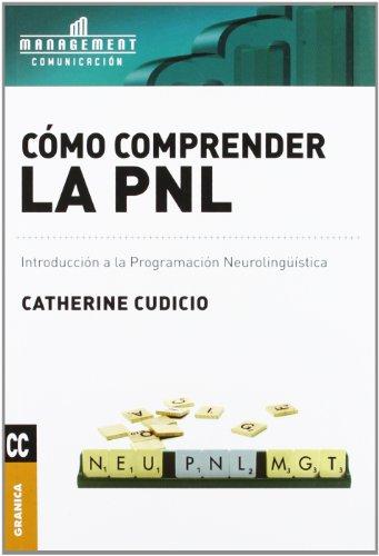 Cómo comprender la PNL por Catherine Cudicio