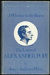Window in the Bosom: Letters of Alexander Pope