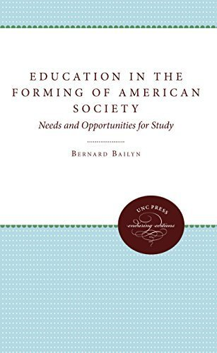 Education in the Forming of American Society: Needs and Opportunities for Study (Published for the Omohundro Institute of Early American History and Culture, Williamsburg, Virginia) by Bernard Bailyn (1970-01-01)
