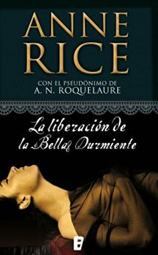 La liberación de la Bella Durmiente (Saga de la Bella Durmiente 3) por Anne Rice