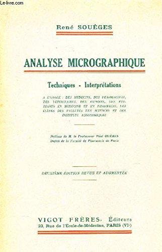 analyse-micrographique-techniques-interpretations-a-l-39-usage-des-medecins-des-pharmaciens-des-veterinaires-des-experts-des-etudiants-en-medecine-et-en-pharmacie-des-eleves-des-facults-des-sciences-et-des-instituts-agronomiques