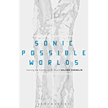 Sonic Possible Worlds: Hearing the Continuum of Sound