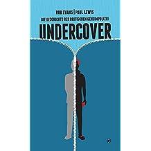 Undercover: Die Geschichte der britischen Geheimpolizei