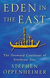 Eden In The East: Drowned Continent of Southeast Asia by Stephen Oppenheimer (1998-09-28)