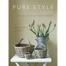 Pure Style Home: Accessible new ideas for every room in your home by Jane Cumberbatch (2014-02-13)