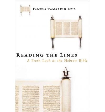 [(Reading the Lines: A Fresh Look at the Hebrew Bible)] [Author: Pamela Tamarkin Reis] published on (November, 2002)