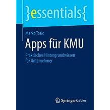 Apps für KMU: Praktisches Hintergrundwissen für Unternehmer (essentials)