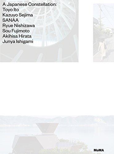 A Japanese Constellation: Toyo Ito · Kazuyo Sejima · SANAA · Ryue Nishizawa · Sou Fujimoto · Akihisa Hirata · Junya Ishigami