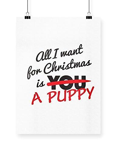Hippowarehouse All I want pour Noël est un Chiot Imprimé Poster Décoration murale Motif mur A4 blanc